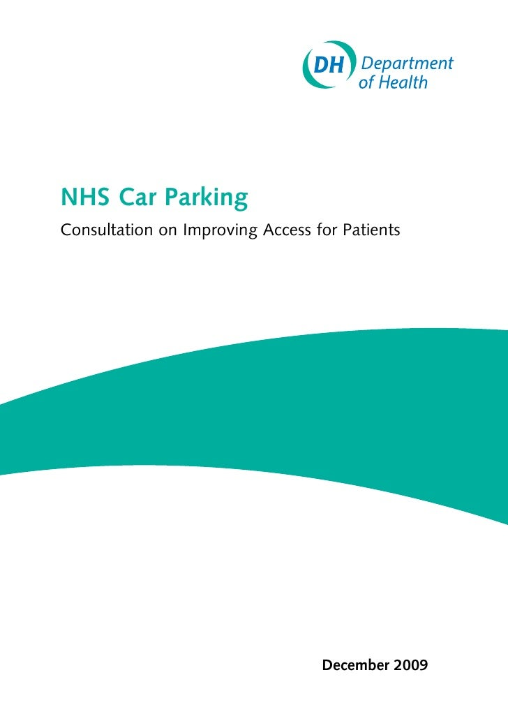 NHS Car Parking Consultation on Improving Access for Patients                                       December 2009