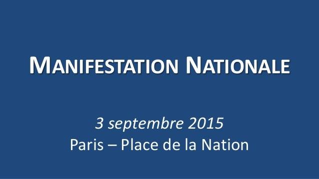 MANIFESTATION NATIONALE 3 septembre 2015 Paris – Place de la Nation