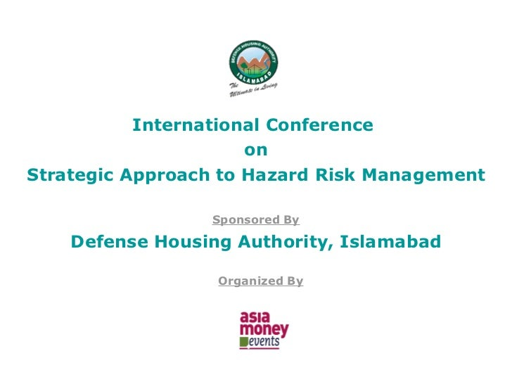 International Conference   on Strategic Approach to Hazard Risk Management Sponsored By Defense Housing Authority, Islamab...