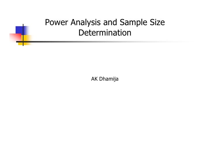 Power Analysis and Sample Size         Determination                AK Dhamija