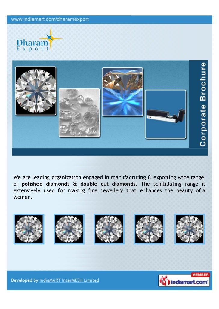 We are leading organization,engaged in manufacturing & exporting wide rangeof polished diamonds & double cut diamonds. The...