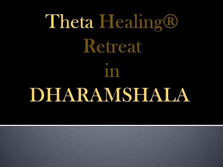 Theta Healing®Retreat in DHARAMSHALA<br />