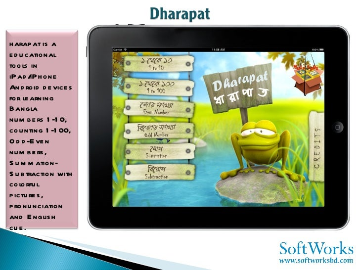 Dharapat is a educational tools in iPad/iPhone Android devices for learning Bangla numbers 1-10, counting 1-100, Odd-Even ...