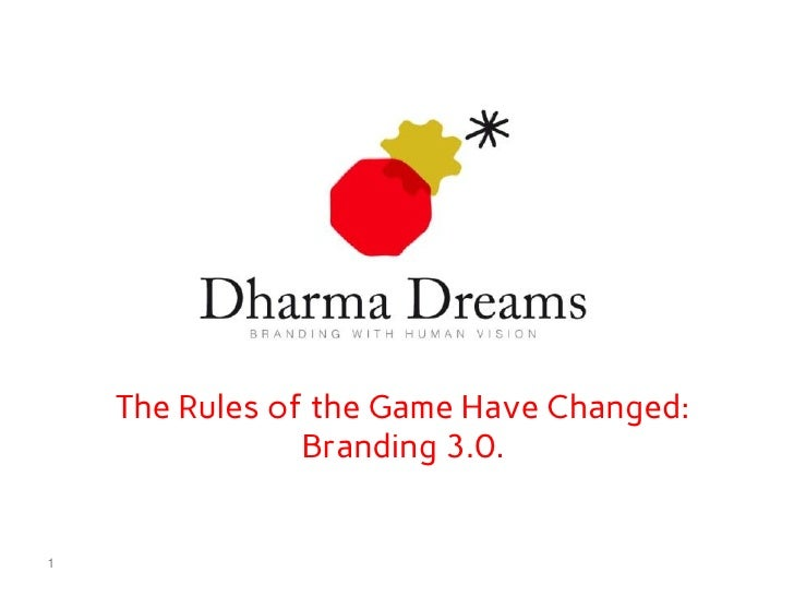 The Rules of the Game Have Changed:                Branding 3.0.1
