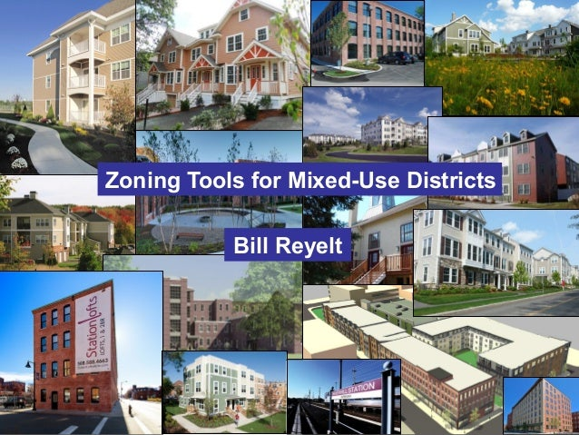 1 Zoning Tools for Mixed-Use Districts Bill Reyelt