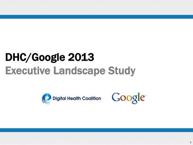 DHC/Google 2013 Executive Landscape Study  1