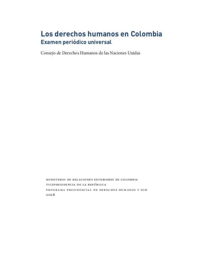 Los derechos humanos en ColombiaExamen periódico universalConsejo de Derechos Humanos de las Naciones Unidas  ministerio d...