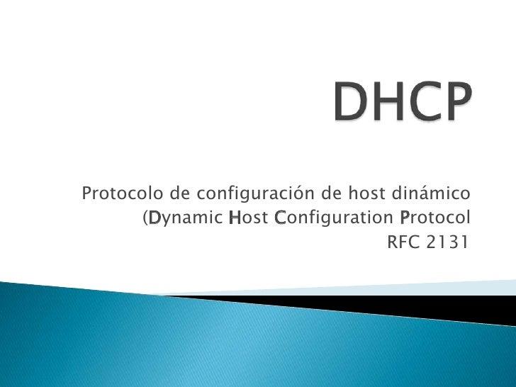 Protocolo de configuración de host dinámico       (Dynamic Host Configuration Protocol                                  RF...