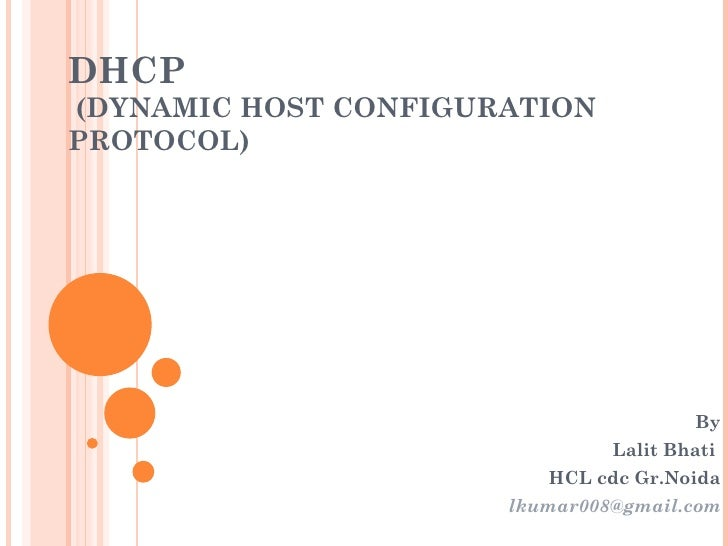DHCP(DYNAMIC HOST CONFIGURATIONPROTOCOL)                                       By                               Lalit Bhat...