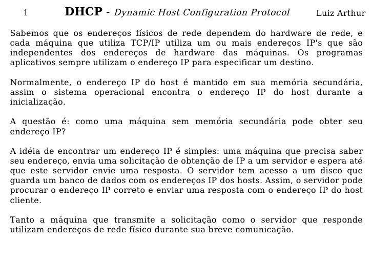 1         DHCP - Dynamic Host Configuration Protocol               Luiz Arthur  Sabemos que os endereços físicos de rede d...
