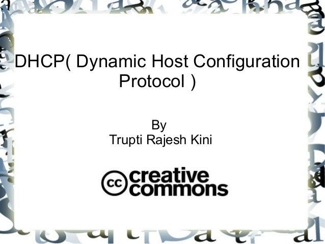 DHCP( Dynamic Host ConfigurationProtocol )ByTrupti Rajesh Kini