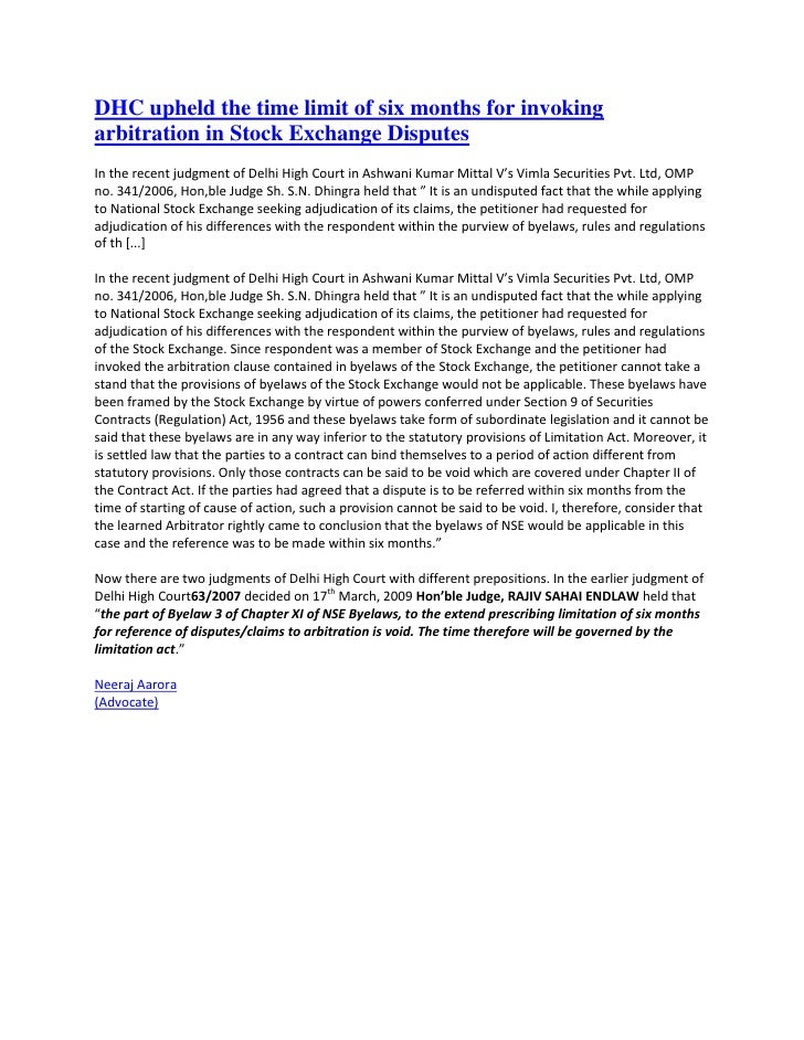 """HYPERLINK """" http://www.sharefraud.in/?p=25""""  DHC upheld the time limit of six months for invoking arbitration in Stock Ex..."""