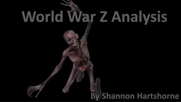 character analysis of world war z film World war z is a 2013 american apocalyptic action horror film directed by marc forster the screenplay by matthew michael carnahan , drew goddard , and damon lindelof is from a screen story by carnahan and j michael straczynski , based on the 2006 novel of the same name by max brooks.