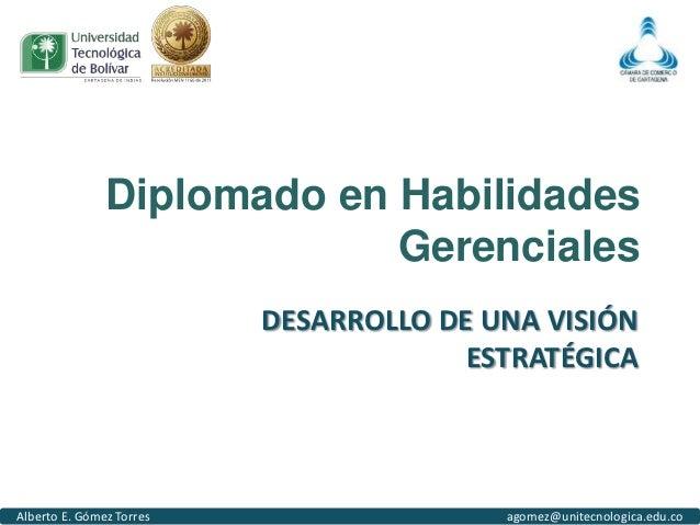 Diplomado en Habilidades                            Gerenciales                          DESARROLLO DE UNA VISIÓN         ...