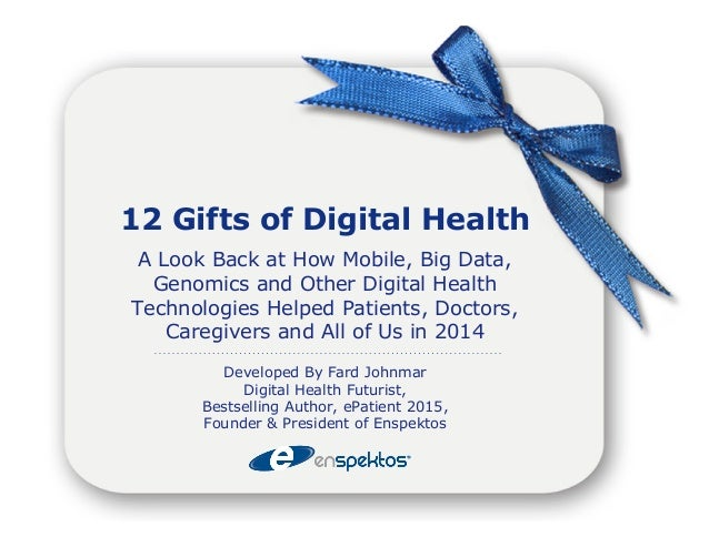 12 Gifts of Digital Health: How Futuristic Technologies Changed Healthcare and Medicine in 2014