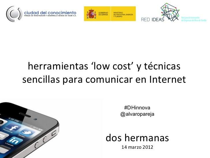 herramientas 'low cost' y técnicassencillas para comunicar en Internet                      #DHinnova                     ...