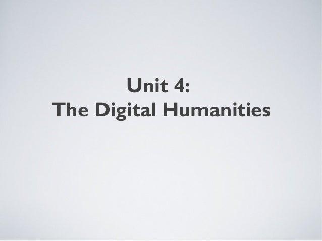 Unit 4: The Digital Humanities
