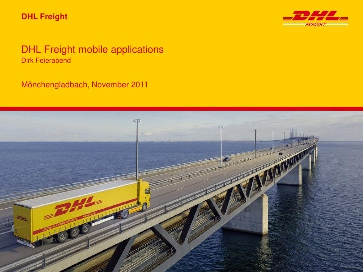 DHL FreightDHL Freight mobile applicationsDirk FeierabendMönchengladbach, November 2011