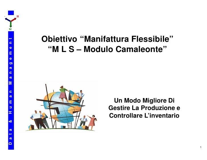 "D                         H    M                              Obiettivo ""Manifattura Flessibile""    M a n a g e m e n t   ..."