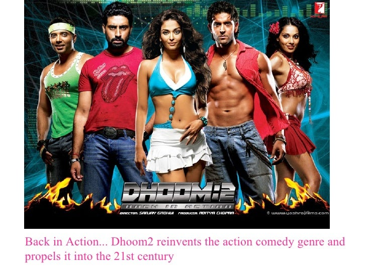 Back in Action... Dhoom2 reinvents the action comedy genre and propels it into the 21st century