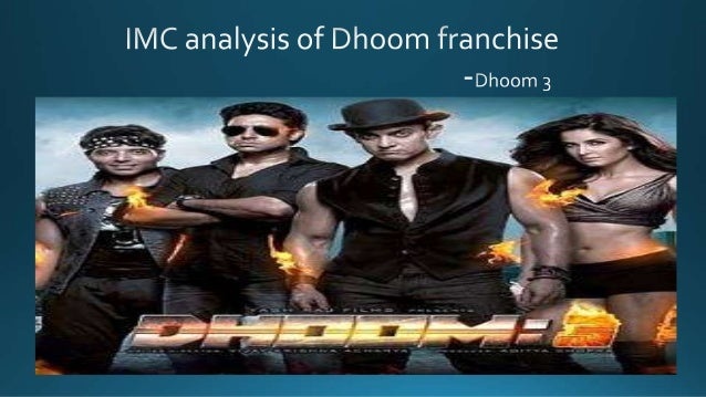 Integrated Marketing Communication analysis of Dhoom 3
