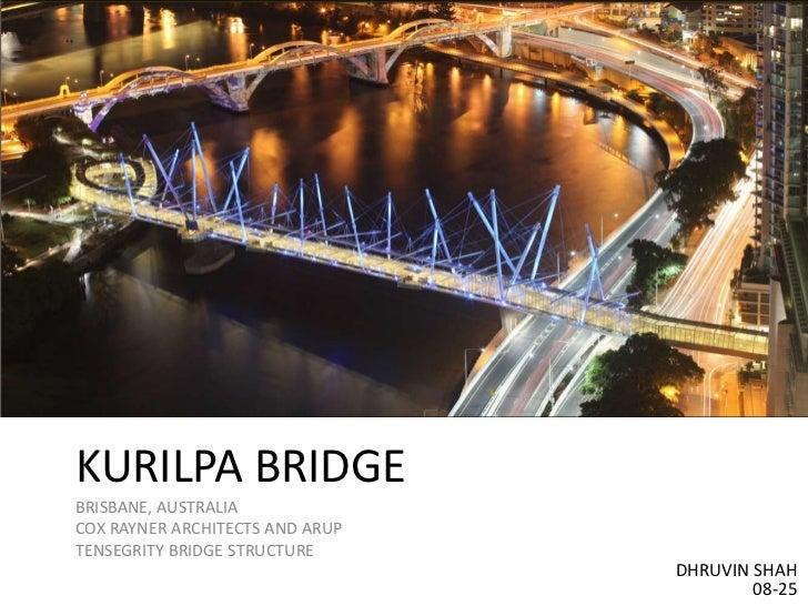 KURILPA BRIDGEBRISBANE, AUSTRALIACOX RAYNER ARCHITECTS AND ARUPTENSEGRITY BRIDGE STRUCTURE                                ...