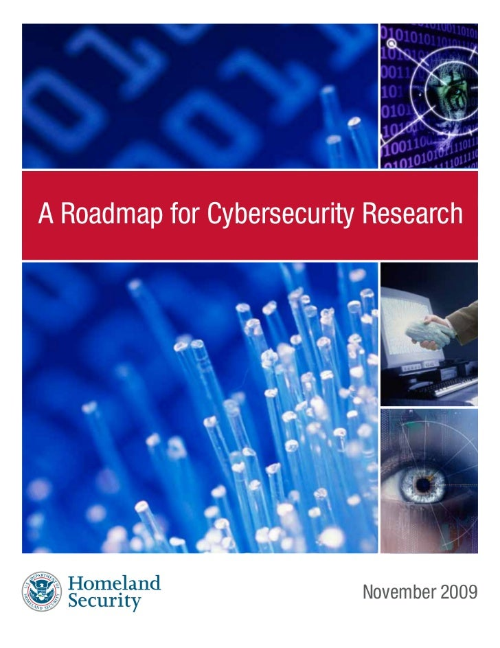 A Roadmap for Cybersecurity Research                           November 2009