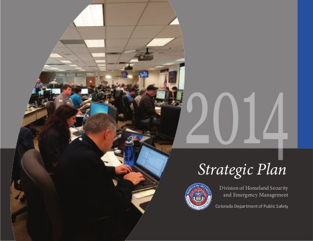 2014 Strategic Plan  Division of Homeland Security and Emergency Management Colorado Department of Public Safety