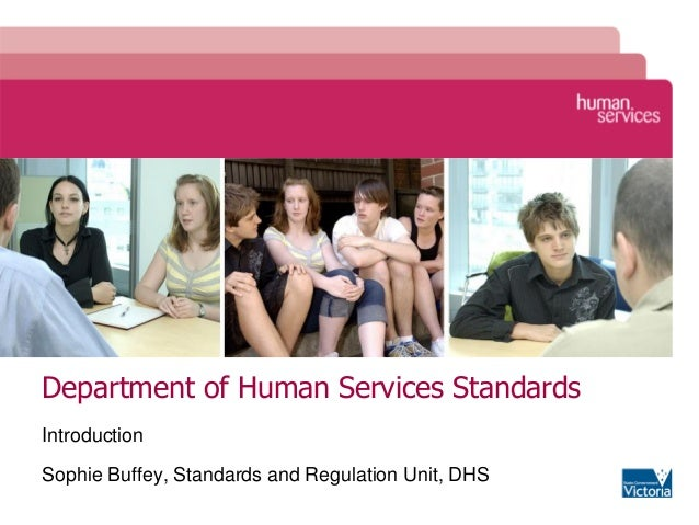 Department of Human Services StandardsIntroductionSophie Buffey, Standards and Regulation Unit, DHS