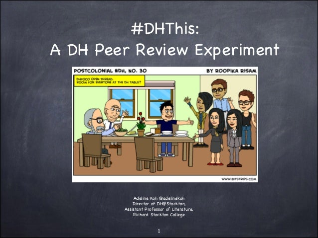 #DHThis:  A DH Peer Review Experiment  !  Adeline Koh @adelinekoh  Director of DH@Stockton,  Assistant Professor of Litera...
