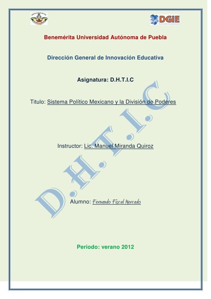 Benemérita Universidad Autónoma de Puebla      Dirección General de Innovación Educativa                  Asignatura: D.H....