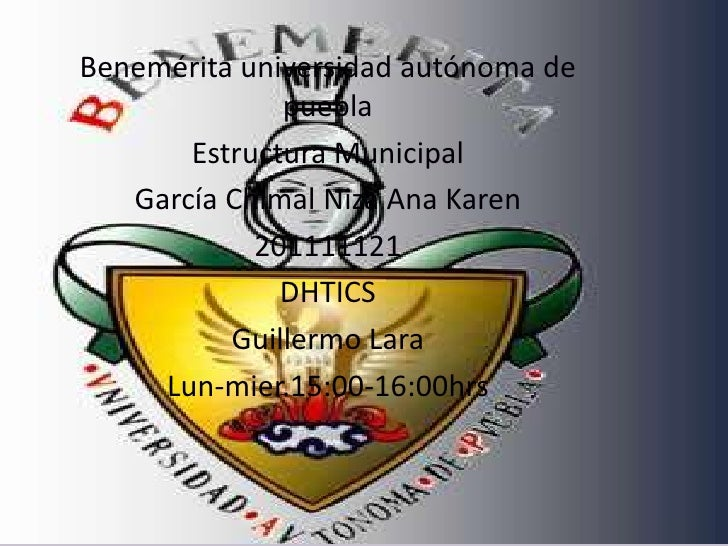 Benemérita universidad autónoma de              puebla       Estructura Municipal   García Chimal Niza Ana Karen          ...