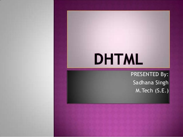 PRESENTED By: Sadhana Singh M.Tech (S.E.)