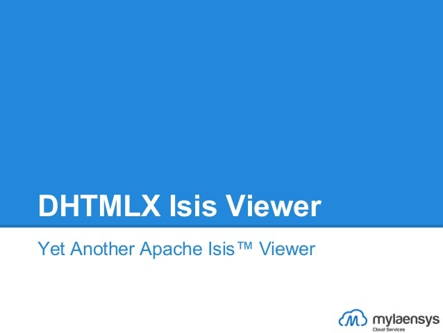 DHTMLX Isis ViewerYet Another Apache Isis™ Viewer