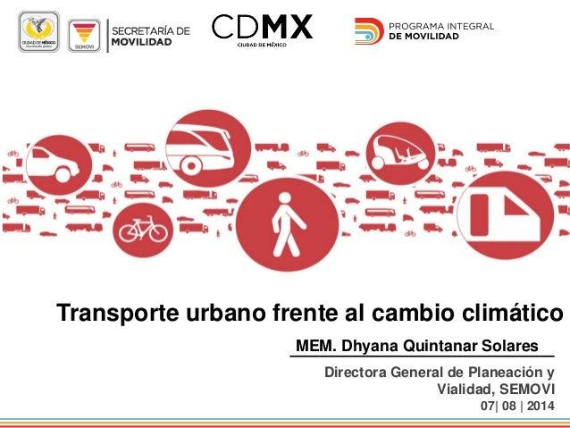 Dhyana Quintanar - Transporte urbano frente al cambio climatico