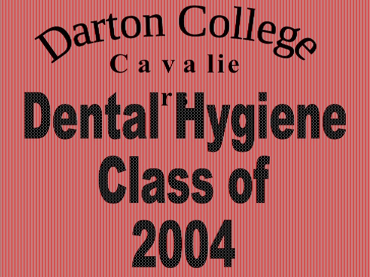 Darton College Cavaliers Dental Hygiene Class of 2004