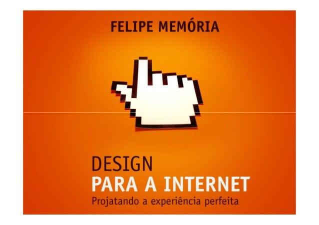 Design para a internet - projetando a experêincia perfeita 1º bim