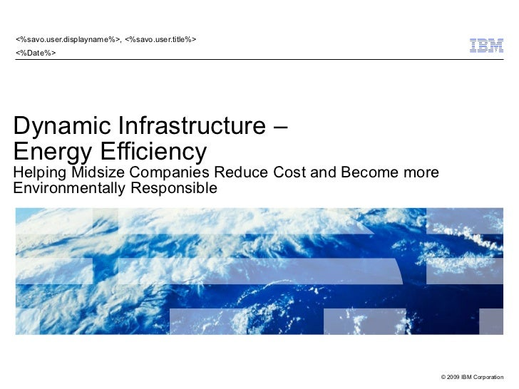 Dynamic Infrastructure – Energy Efficiency Helping Midsize Companies Reduce Cost and Become more Environmentally Responsible