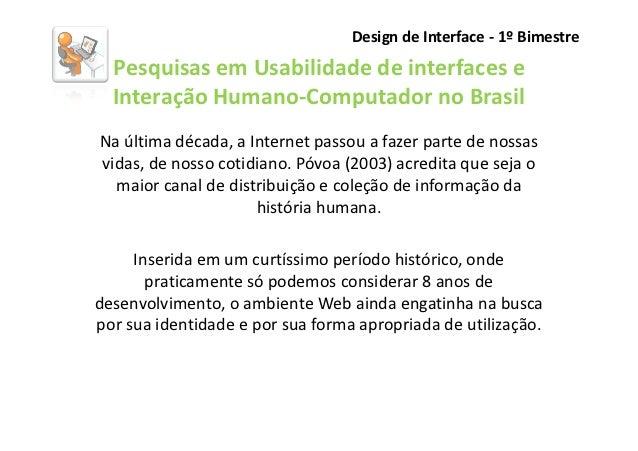 Pesquisas em usabilidade de interfaces e interação -  1 bim
