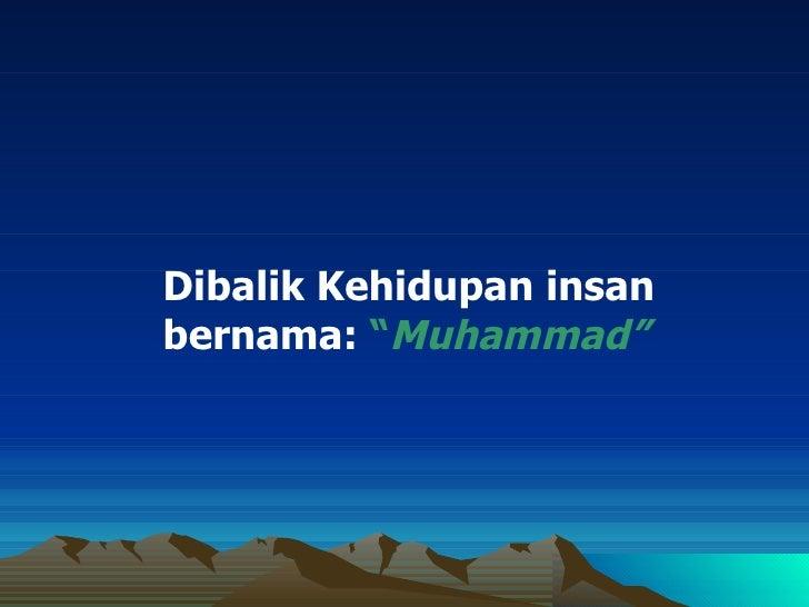 Di Sebalik Kehidupan Insan bernama Muhammad