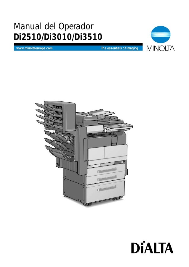 Manual del Operador  Di2510/Di3010/Di3510  www.minoltaeurope.com The essentials of imaging
