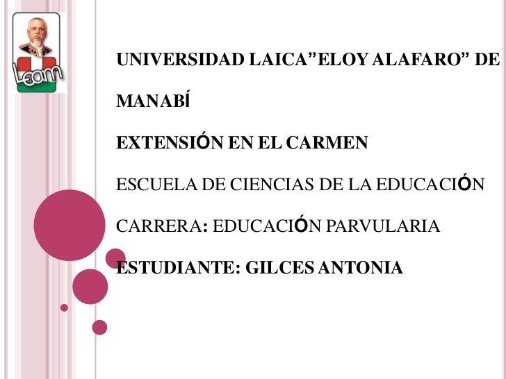 """UNIVERSIDAD LAICA""""ELOY ALAFARO"""" DE MANABÍ<br />EXTENSIÓN EN EL CARMEN<br />ESCUELA DE CIENCIAS DE LA EDUCACIÓN<br />CARRER..."""