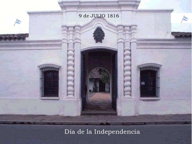 9 de JULIO 1816 Día de la Independencia