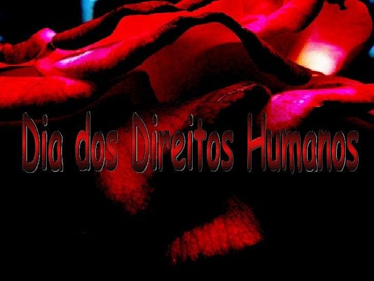 10 de Dezembro Dia dos Direitos Humanos Dia dos Direitos Humanos