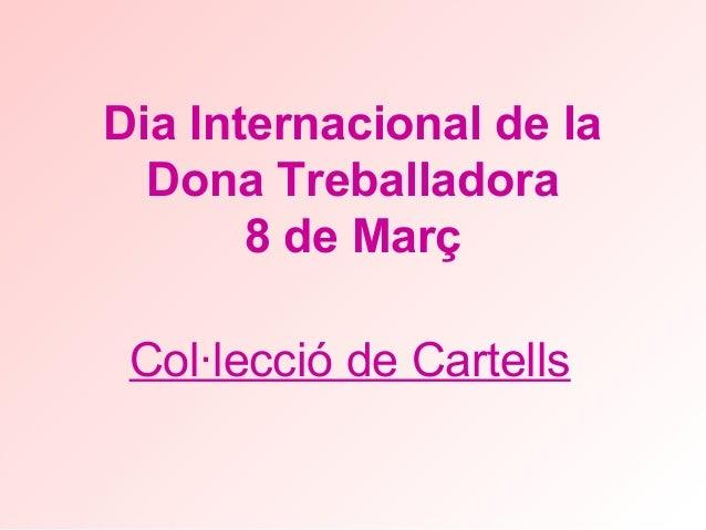 Dia Internacional de la Dona Treballadora 8 de Març Col·lecció de Cartells