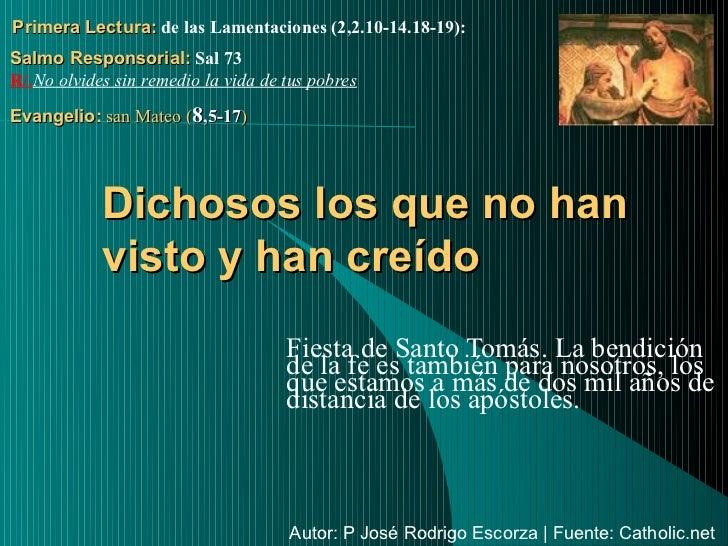 Primera Lectura: de las Lamentaciones (2,2.10-14.18-19):Salmo Responsorial: Sal 73R/.No olvides sin remedio la vida de tus...