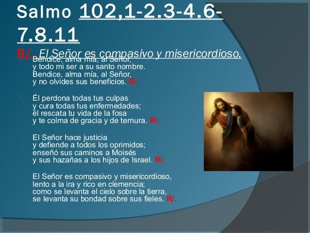 Resultado de imagen para El Señor es compasivo y misericordioso  Bendice, alma mía, al Señor,
