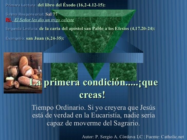 Primera Lectura: del libro del Éxodo (16,2-4.12-15):Salmo Responsorial: Sal 77R/. El Señor les dio un trigo celesteSegunda...