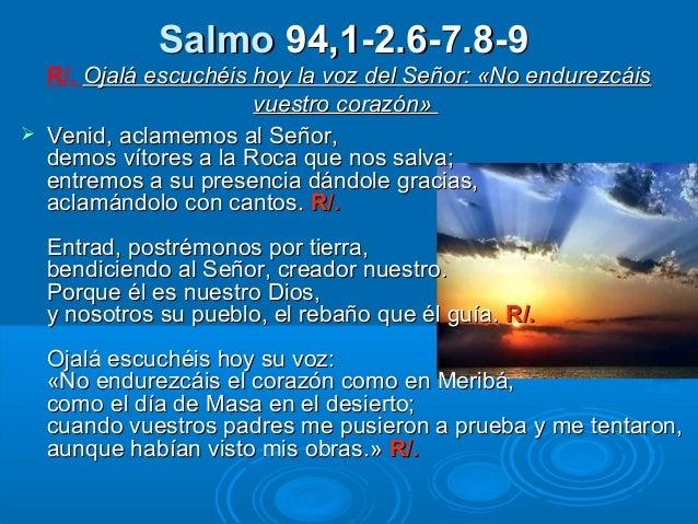 Resultado de imagen para Ojalá escuchéis hoy la voz del Señor: «No endurezcáis vuestro corazón.»  Venid, aclamemos al Señor,