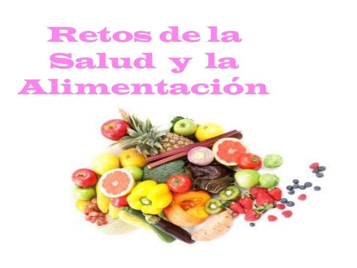 Retos de la Salud  y  la Alimentación <br />